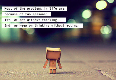 Most-of-the-problems-in-life-are-because-of-two-reasons-1st.-we-act-without-thinking-2nd-we-keep-Angelslover.com_